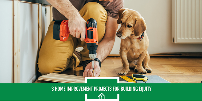 3 Home Improvement Projects for Building Equity-1