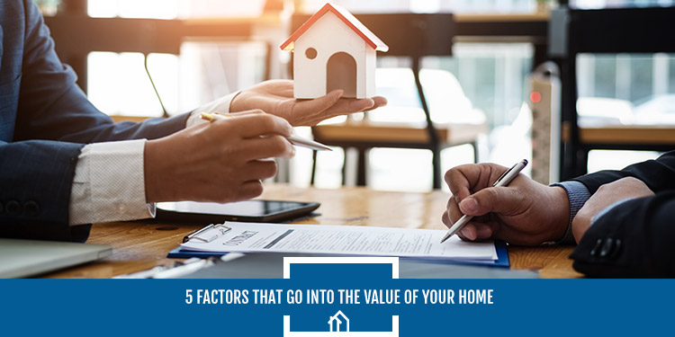 5-Factors-That-Go-Into-the-Value-of-Your-Home