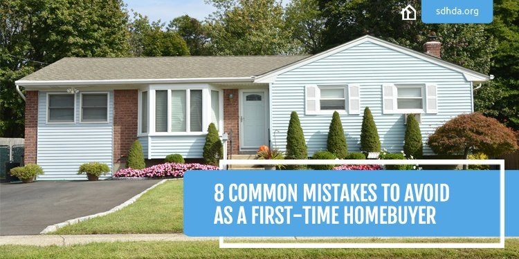 SDHDA_Blog_8CommonMistakesAvoidFirstTimeHomebuyer.jpg